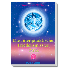 Vywamus: Die Intergalaktische Friedensmission 2012 · Bd. 2