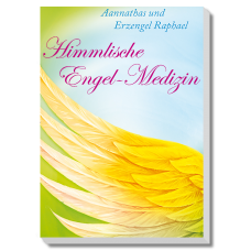 Aannathas: Himmlische Engel-Medizin