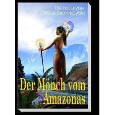 Der Mönch vom Amazonas · Roman