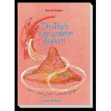 Das Buch vom wahren Zaubern - von der Schmetterlingsfee