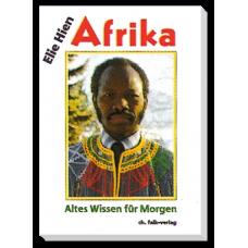 Afrika - Altes Wissen für Morgen