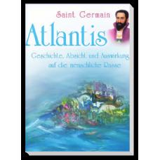 St. Germain: Atlantis - Geschichte, Absicht und Auswirkung