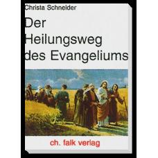 Der Heilungsweg des Evangeliums
