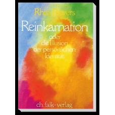 Reinkarnation - oder die Illusion der persönlichen Ident...