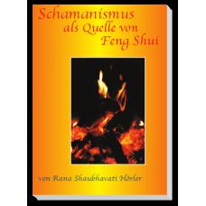 Schamanismus - als Quelle von Feng Shui