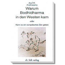 Warum Bodhidharma in den Westen kam