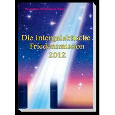 Vywamus: Die Intergalaktische Friedensmission 2012 · Bd. 1