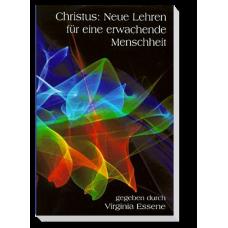 Christus: Neue Lehren für eine erwachende Menschheit