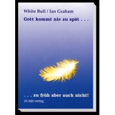 White Bull: Gott kommt nie zu spät...