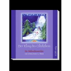 Das Weihnachtsmärchen: Der Klang des Glöckchens