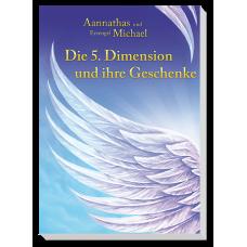 Aannathas: Die 5. Dimension und ihre Geschenke