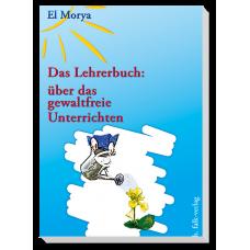 El Morya: Das Lehrerbuch: über das gewaltfreie Unterrichten