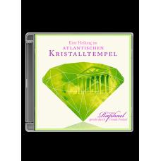 Erzengel Raphael: Eine Heilung im atlantischen Kristalltempel