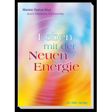 Djwhal Khul: Leben mit der Neuen Energie