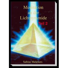 Meditation an der Lichtpyramide · Teil 2