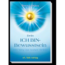 Boris Lukács: Dein ICH BIN-Bewusstsein