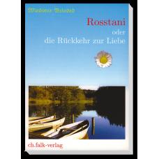 Rosstani - oder die Rückkehr zur Liebe