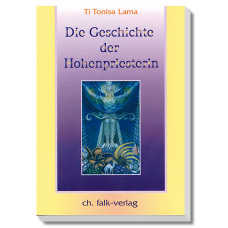 Die Geschichte der Hohenpriesterin · Bd. 1