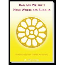 Rad der Weisheit - Neue Worte des Buddha